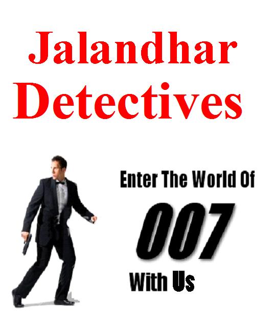 Detective Agency in Jalandhar | Detective Services Jalandhar